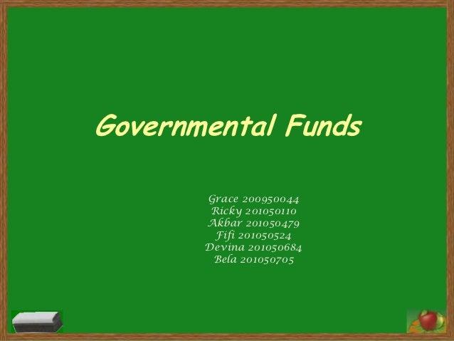 Governmental Funds       Grace 200950044        Ricky 201050110       Akbar 201050479         Fifi 201050524       Devina ...