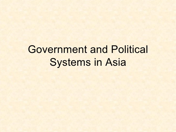 Government and Political Systems in Asia