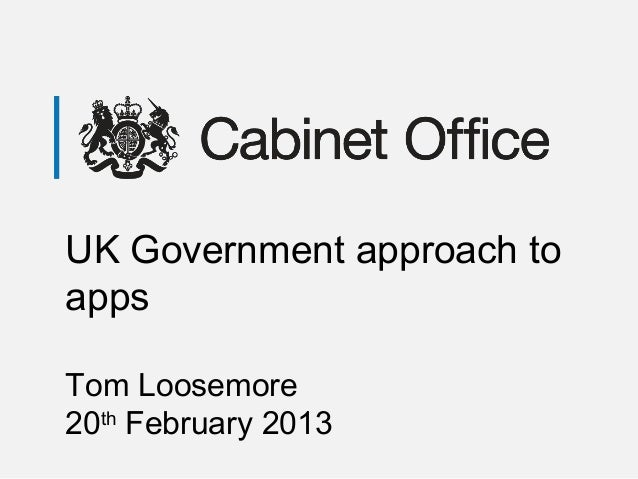 UK Government approach to apps Tom Loosemore 20th February 2013
