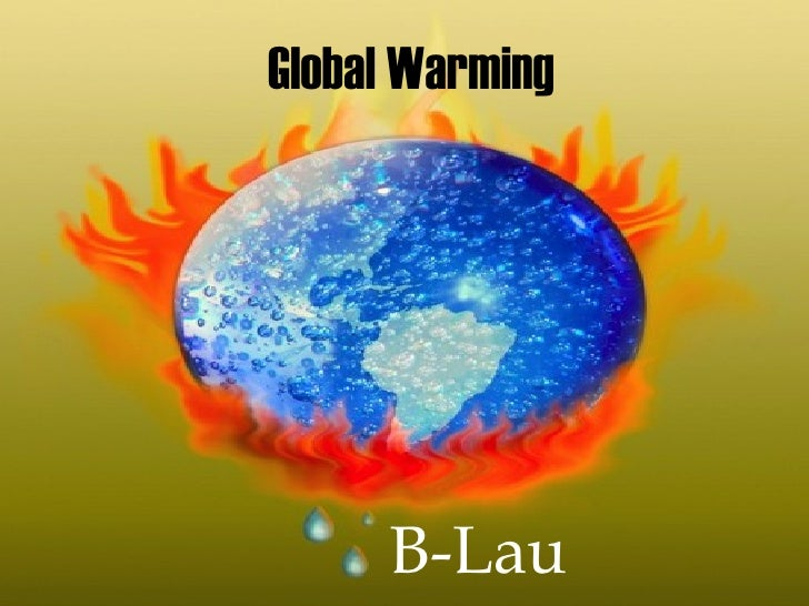 Global Warming B-Lau