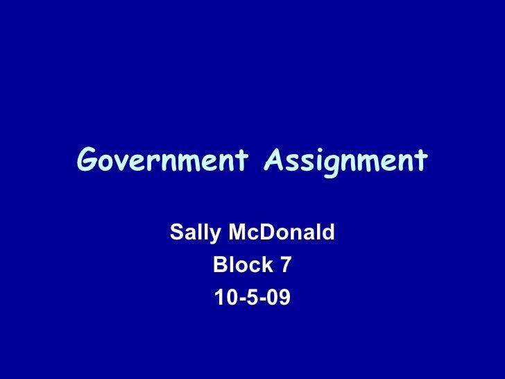 Government Assignment Sally McDonald Block 7 10-5-09