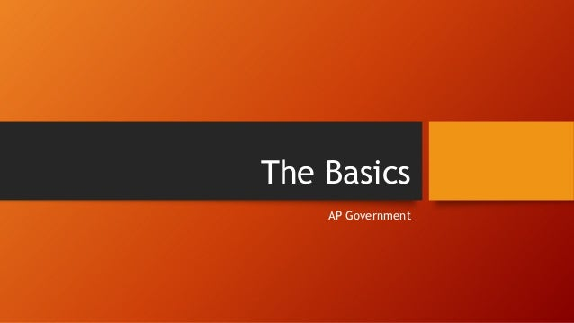 The BasicsAP Government