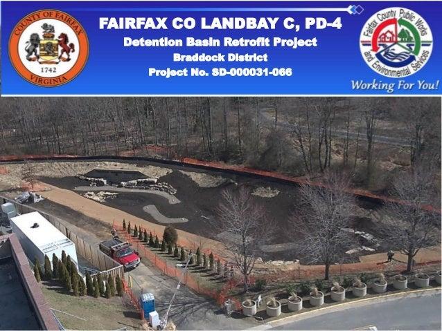 FAIRFAX CO LANDBAY C, PD-4Detention Basin Retrofit ProjectBraddock DistrictProject No. SD-000031-066