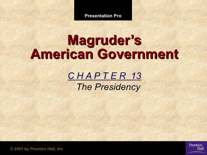 Presentation Pro              Magruder's          American Government                                C H A P T E R 13     ...