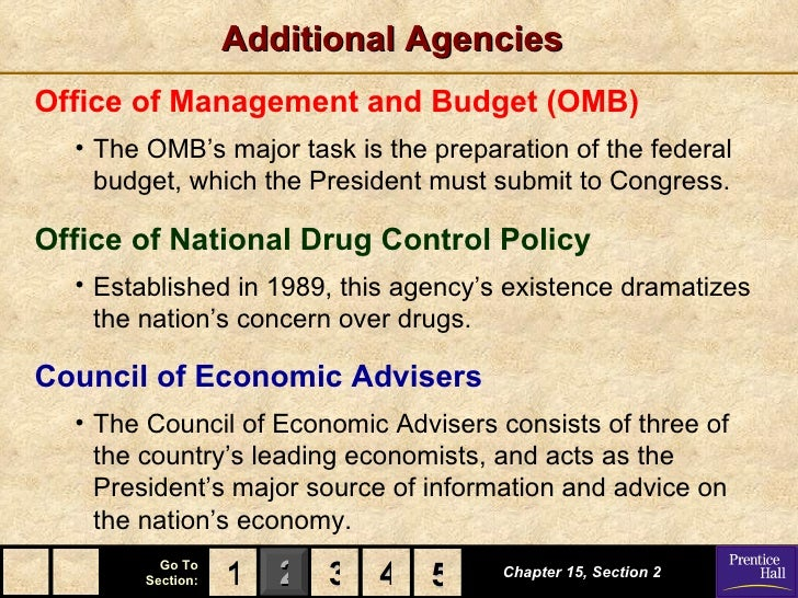 Additional AgenciesOffice of Management and Budget (OMB)  • The OMB's major task is the preparation of the federal    budg...