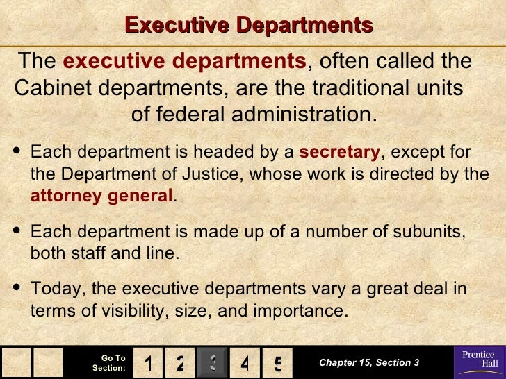 Executive DepartmentsThe executive departments, often called theCabinet departments, are the traditional units           o...