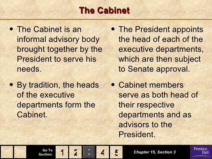 The Cabinet• The Cabinet is an         • The President appoints  informal advisory body      the head of each of the  brou...