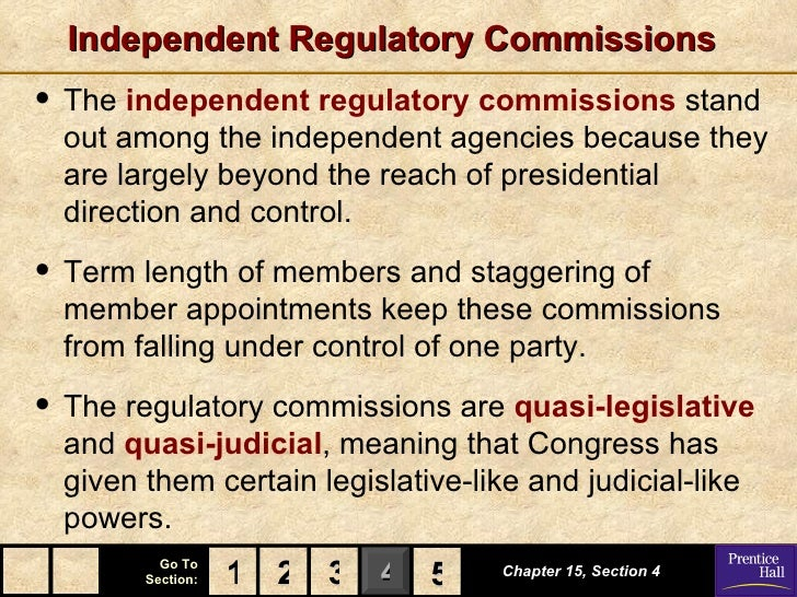 Independent Regulatory Commissions• The independent regulatory commissions stand  out among the independent agencies becau...