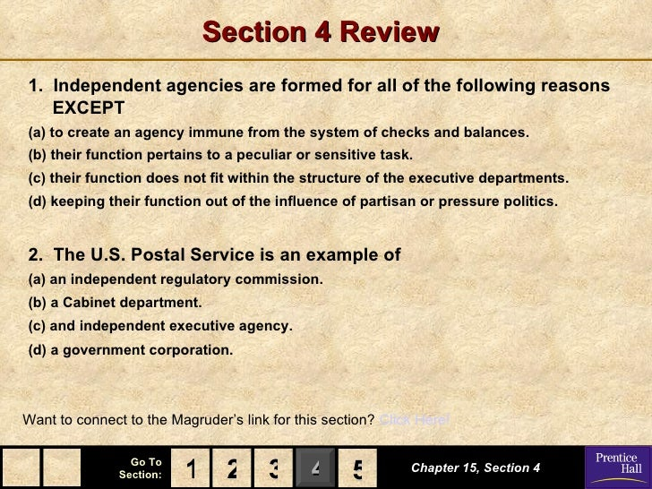 Section 4 Review1. Independent agencies are formed for all of the following reasons   EXCEPT(a) to create an agency immune...