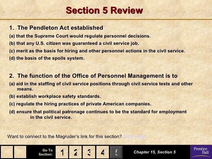 Section 5 Review1. The Pendleton Act established(a) that the Supreme Court would regulate personnel decisions.(b) that any...