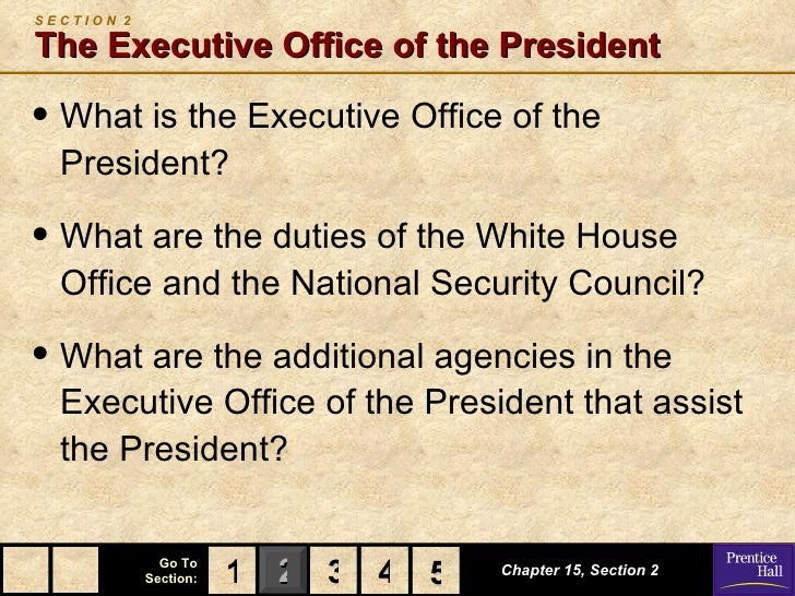 SECTION 2The Executive Office of the President• What is the Executive Office of the  President?• What are the duties of th...