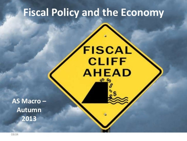 Fiscal Policy and the Economy  AS Macro – Autumn 2013 08:04