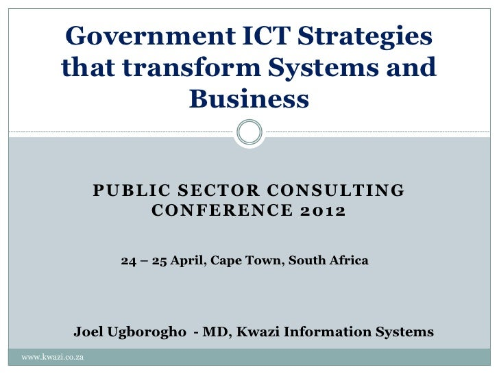 Government ICT Strategies         that transform Systems and                   Business                  PUBLIC SECTOR CON...