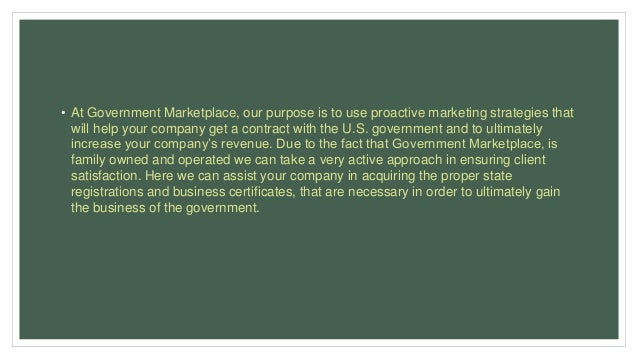 • At Government Marketplace, our purpose is to use proactive marketing strategies that will help your company get a contra...