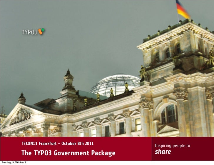 T3CON11 Frankfurt - October 8th 2011   Inspiring people to                The TYPO3 Government Package           shareSonn...