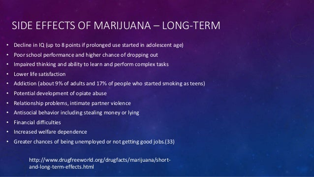 the long term effects of marijuana essay Marijuana can be used in some states for medical reasons, and in some areas, recreational use is legal as well no matter how you use marijuana, the drug can cause immediate and long-term effects, such as changes in perception and increased heart rate.