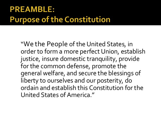 """""""We the People of the United States, inorder to form a more perfect Union, establishjustice, insure domestic tranquility, ..."""