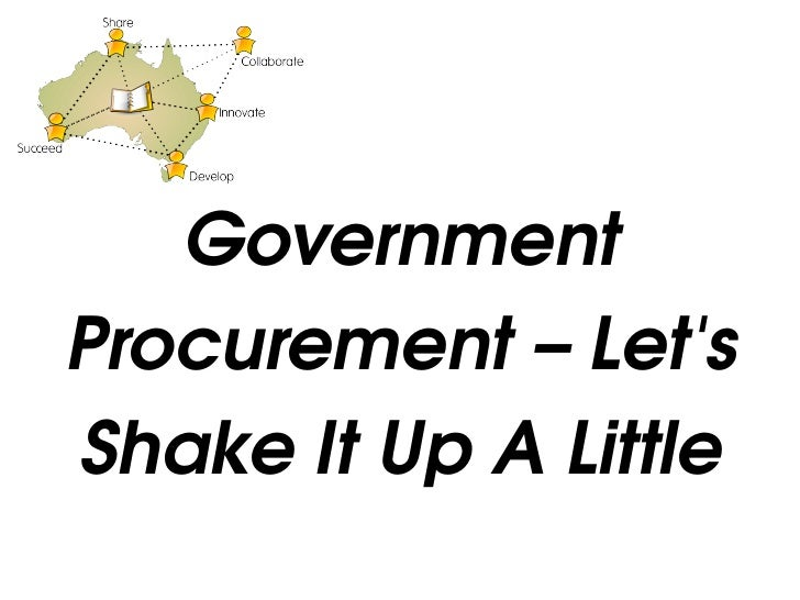 Government Procurement–Let's ShakeItUpALittle