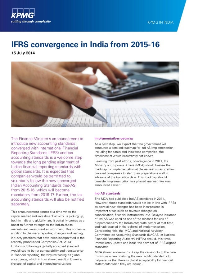 IFRS convergence in India from 2015-16 15 July 2014 The Finance Minister's announcement to introduce new accounting standa...