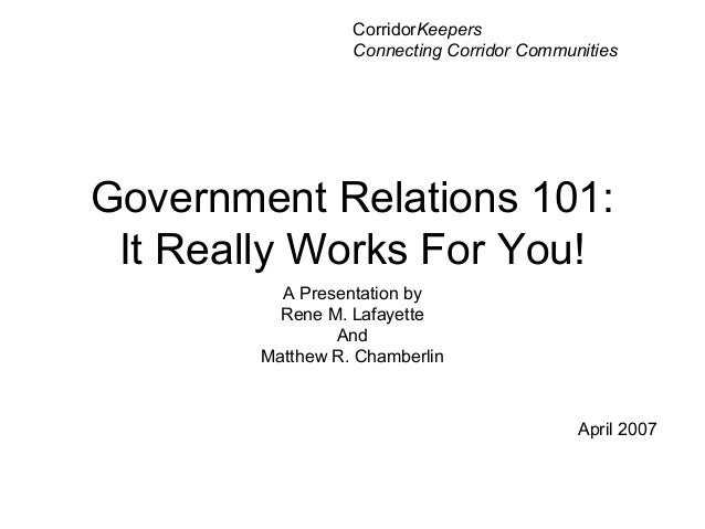 CorridorKeepers                  Connecting Corridor CommunitiesGovernment Relations 101: It Really Works For You!        ...