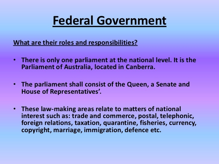 roles and levels of government Australia has three levels of law-making – often referred to as the three levels of government – that work together to provide australians with the services they need.