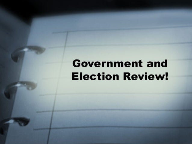 Government andElection Review!