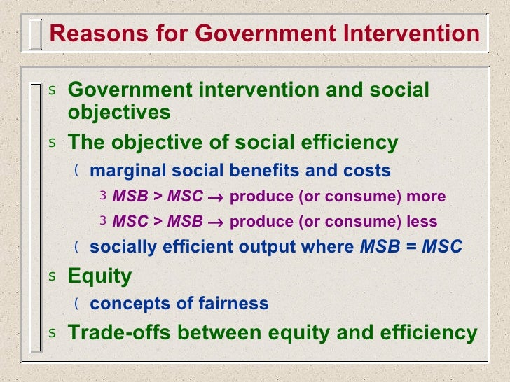 government intervention in market Governments fail when the result of an intervention to resolve a market failure creates a net cost to society.
