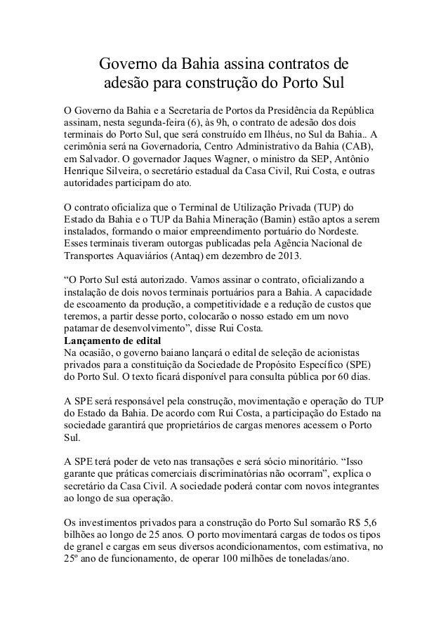 Governo da Bahia assina contratos de adesão para construção do Porto Sul O Governo da Bahia e a Secretaria de Portos da Pr...