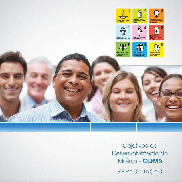 Objetivos deDesenvolvimento do Milênio - ODMS R e pa c t u a ç ã o