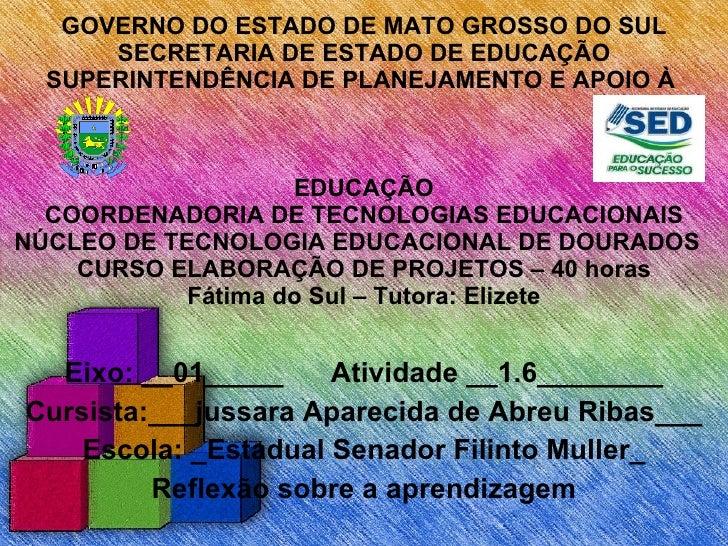 GOVERNO DO ESTADO DE MATO GROSSO DO SUL SECRETARIA DE ESTADO DE EDUCAÇÃO SUPERINTENDÊNCIA DE PLANEJAMENTO E APOIO À  EDUCA...