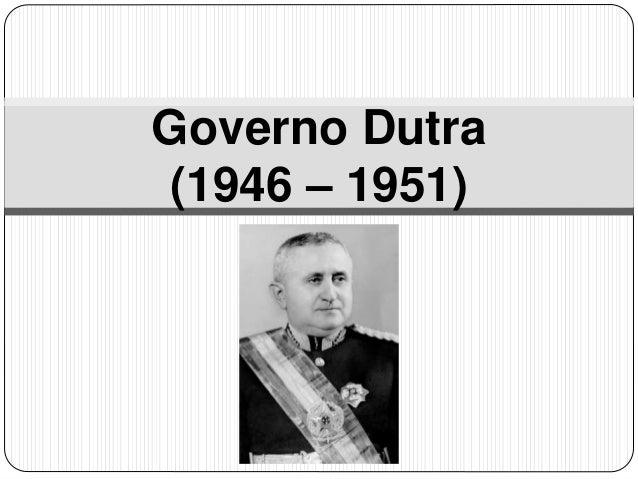 Governo Dutra  (1946 – 1951)