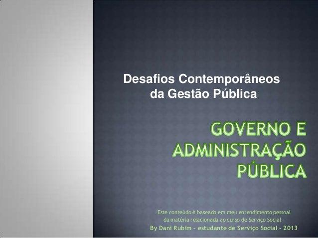 Desafios Contemporâneos da Gestão Pública  Este conteúdo é baseado em meu entendimento pessoal da matéria relacionada ao c...