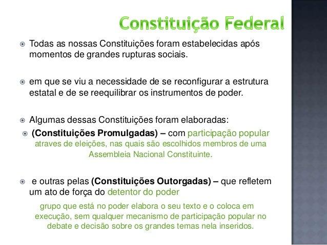   Todas as nossas Constituições foram estabelecidas após momentos de grandes rupturas sociais.    em que se viu a necess...