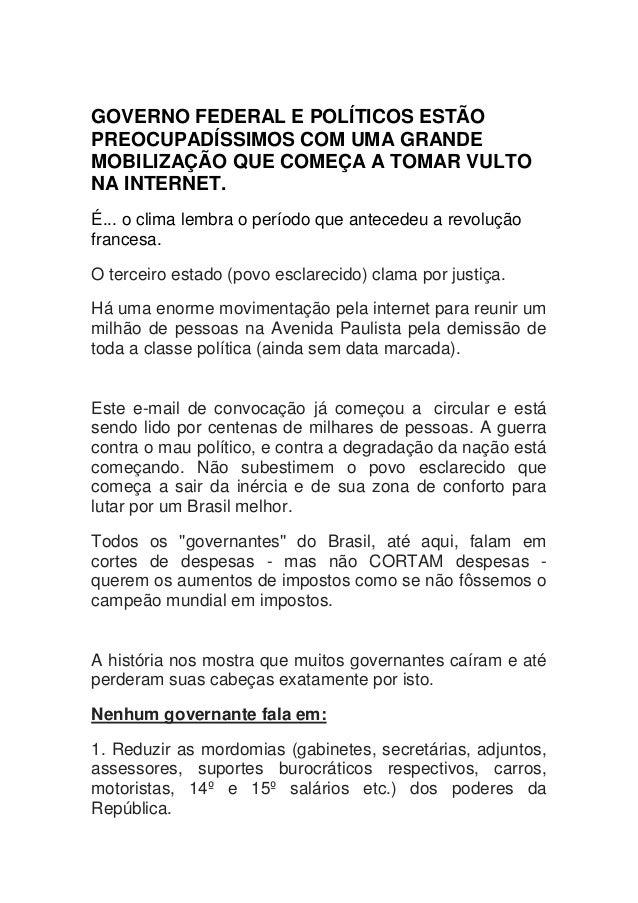 GOVERNO FEDERAL E POLÍTICOS ESTÃO PREOCUPADÍSSIMOS COM UMA GRANDE MOBILIZAÇÃO QUE COMEÇA A TOMAR VULTO NA INTERNET. É... o...