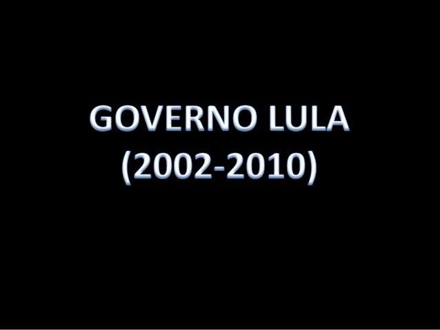 • O Governo Lula caracterizou-se pela baixa inflação, redução do desemprego e constantes recordes da balança comercial. Pr...