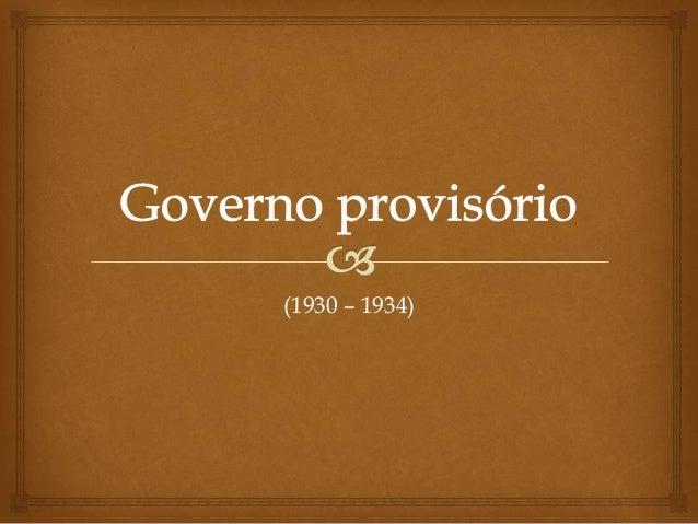 (1930 – 1934)