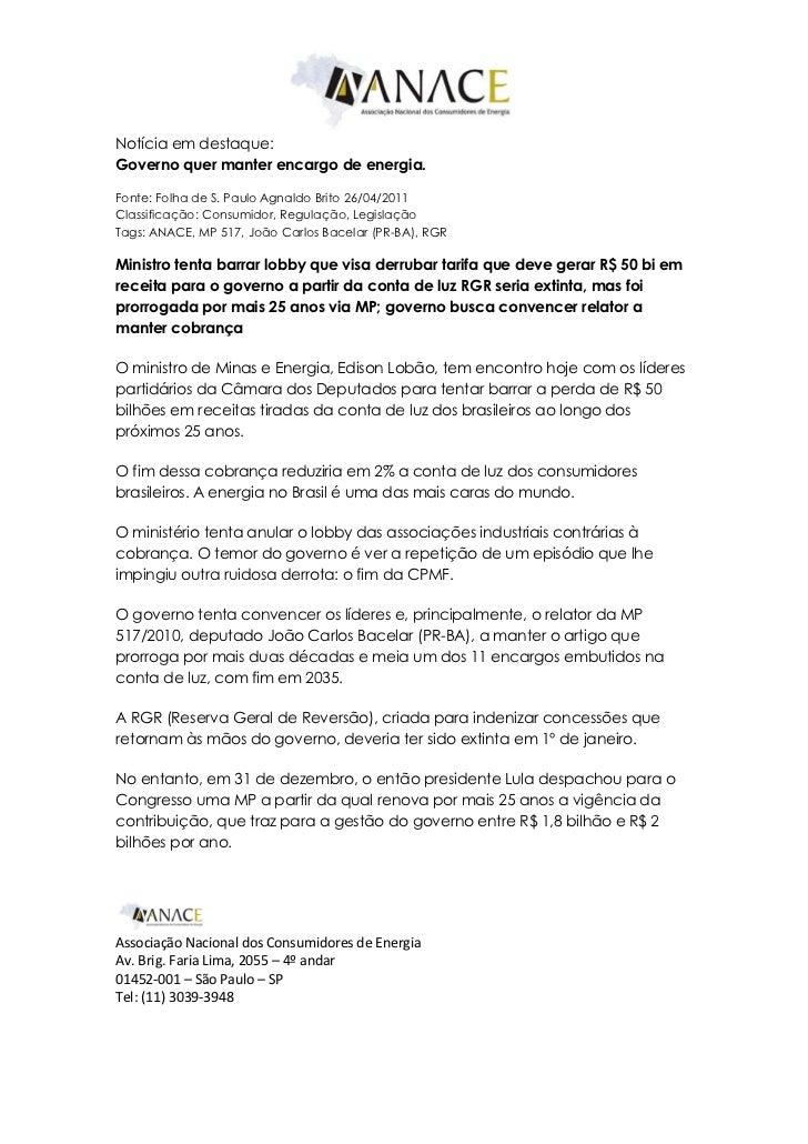 Notícia em destaque:Governo quer manter encargo de energia.Fonte: Folha de S. Paulo Agnaldo Brito 26/04/2011Classificação:...