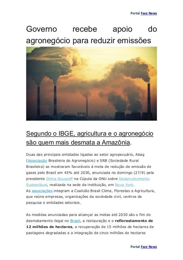Portal Face News Portal Face News Governo recebe apoio do agronegócio para reduzir emissões Segundo o IBGE, agricultura e ...