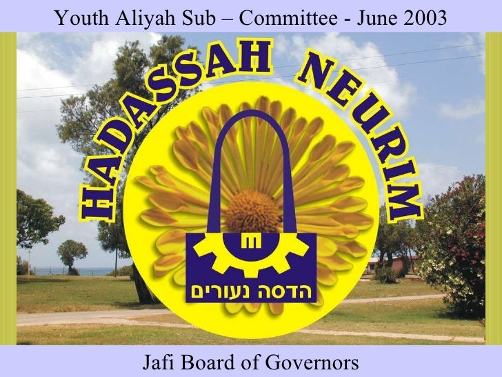 Jafi Board of Governors  Youth Aliyah Sub – Committee - June 2003
