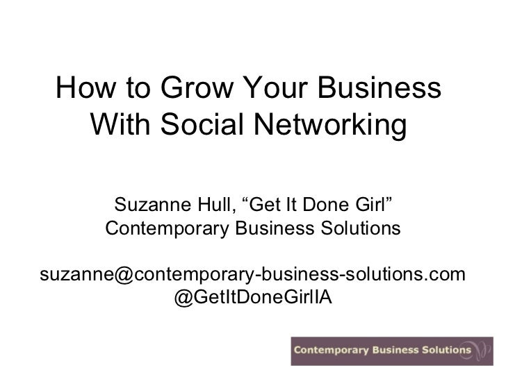 """How to Grow Your Business   With Social Networking       Suzanne Hull, """"Get It Done Girl""""      Contemporary Business Solut..."""