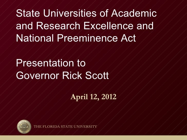 State Universities of Academicand Research Excellence andNational Preeminence ActPresentation toGovernor Rick Scott       ...