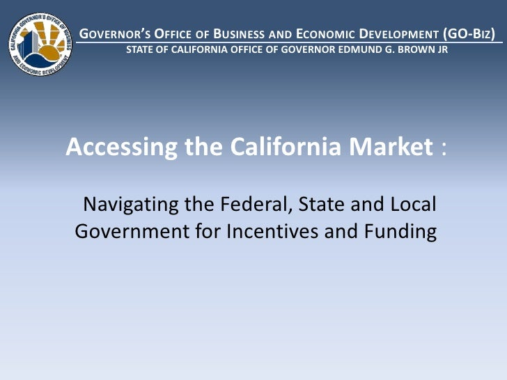 GOVERNOR'S OFFICE OF BUSINESS AND ECONOMIC DEVELOPMENT (GO-BIZ)        STATE OF CALIFORNIA OFFICE OF GOVERNOR EDMUND G. BR...
