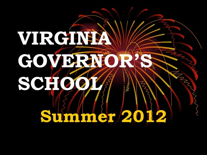VIRGINIAGOVERNOR'SSCHOOL Summer 2012