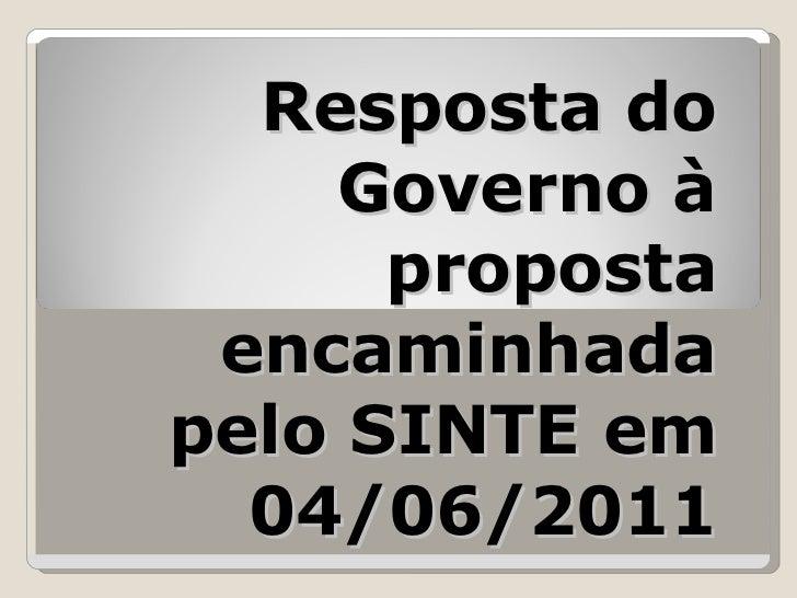 Resposta do Governo à proposta encaminhada pelo SINTE em 04/06/2011