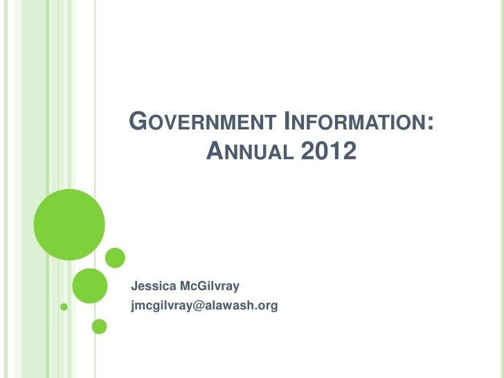 GOVERNMENT INFORMATION:     ANNUAL 2012Jessica McGilvrayjmcgilvray@alawash.org