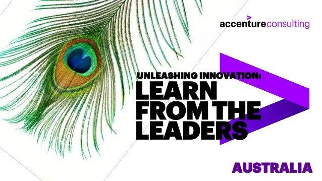 LEARN FROMTHE LEADERS UNLEASHING INNOVATION: AUSTRALIA
