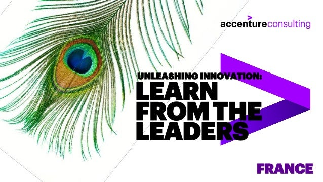 LEARN FROMTHE LEADERS UNLEASHING INNOVATION: FRANCE
