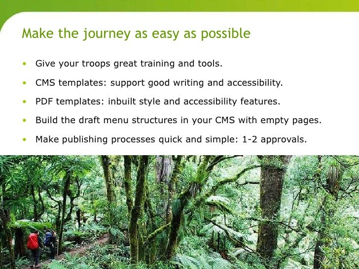 Make the journey as easy as possible       • Give your troops great training and tools.       • CMS templates: support goo...