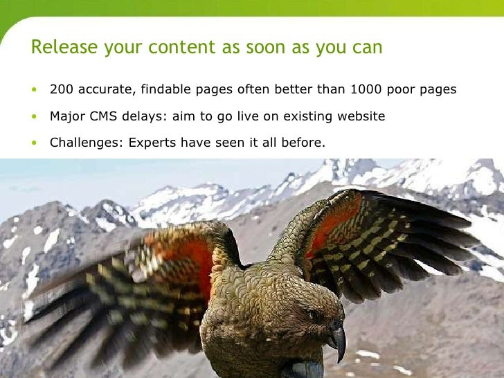 Release your content as soon as you can       • 200 accurate, findable pages often better than 1000 poor pages       • Maj...