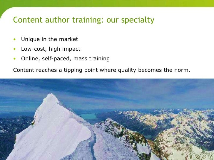 Content author training: our specialty       • Unique in the market       • Low-cost, high impact       • Online, self-pac...